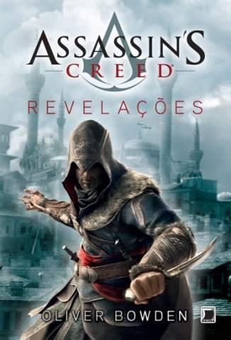 Baixar Livro Revelações - Assassins Creed Vol. 4 - Oliver Bowden  em ePub PDF Mobi ou Ler Online