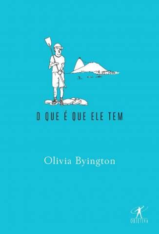 Baixar O Que é Que Ele Tem - Olivia Byington ePub PDF Mobi ou Ler Online