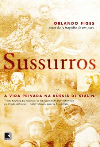 Baixar Livro Sussurros: a Vida Privada Na Rússia de Stalin - Orlando Figes em ePub PDF Mobi ou Ler Online