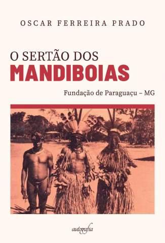 Baixar Livro O Sertão dos Mandiboias - Oscar Ferreira Prado em ePub PDF Mobi ou Ler Online