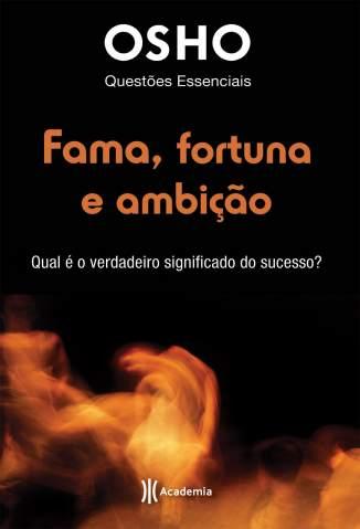 Baixar Fama, Fortuna e Ambição - Osho ePub PDF Mobi ou Ler Online