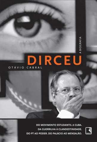 Baixar Livro Dirceu: A Biografia - Otávio Cabral em ePub PDF Mobi ou Ler Online