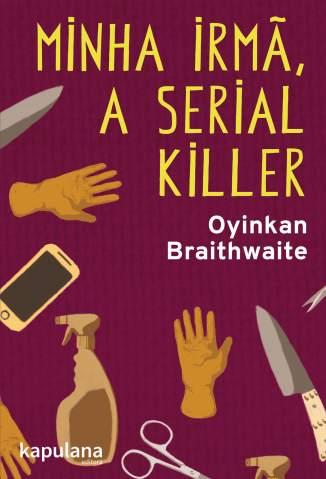 Baixar Livro Minha Irmã, a Serial Killer - Oyinkan Braithwaite  em ePub PDF Mobi ou Ler Online
