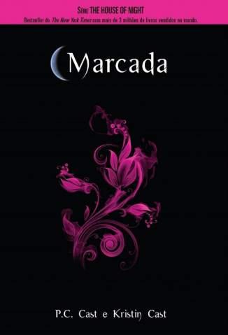 Baixar Livro Marcada - House of Night  Vol. 1 - P.C Cast  em ePub PDF Mobi ou Ler Online