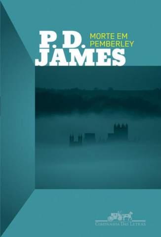 Baixar Morte Em Pemberley - P.D. James ePub PDF Mobi ou Ler Online