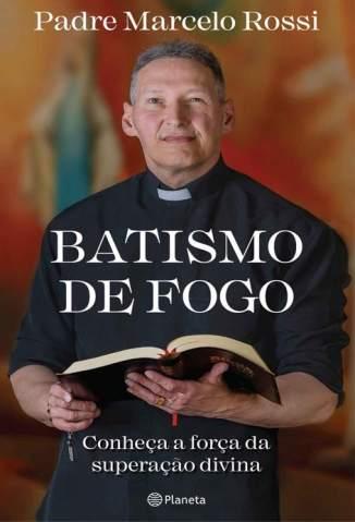 Baixar Livro Batismo de Fogo - Padre Marcelo Rossi em ePub PDF Mobi ou Ler Online
