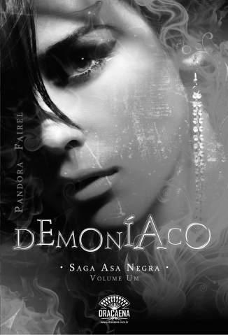 Baixar Demoniaco - Saga Asa Negra Vol. 1 - Pandora Fairel ePub PDF Mobi ou Ler Online
