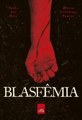 Baixar Blasfêmia - Pathy Dos Reis  ePub PDF Mobi ou Ler Online