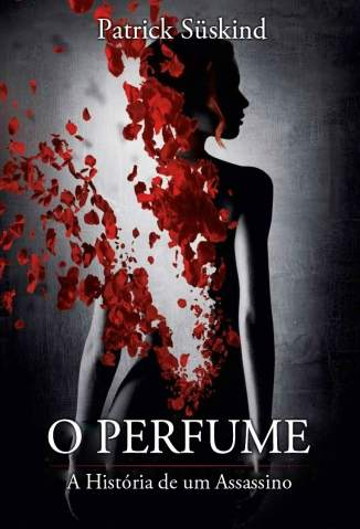 Baixar O Perfume - Patrick Süskind ePub PDF Mobi ou Ler Online