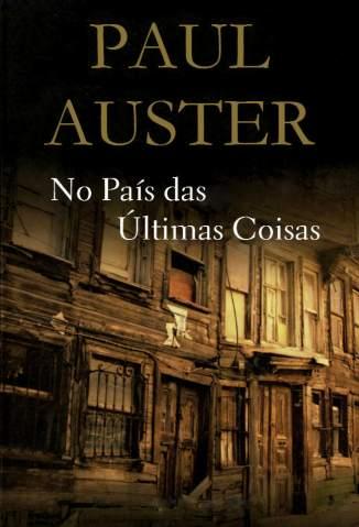 Baixar No País das Últimas Coisas - Paul Auster ePub PDF Mobi ou Ler Online