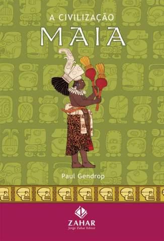 Baixar Livro A Civilização Maia - Paul Gendrop em ePub PDF Mobi ou Ler Online