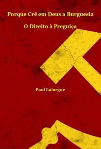 Baixar Livro O Direito à Preguiça - Paul Lafargue em ePub PDF Mobi ou Ler Online