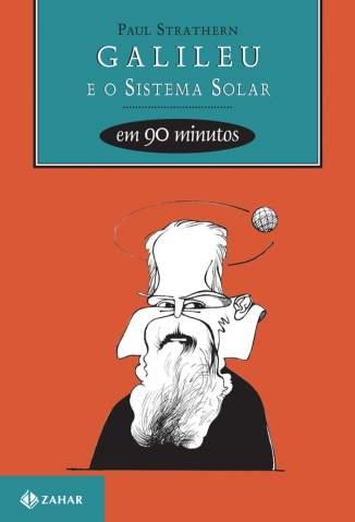 Baixar Livro Galileu e o Sistema Solar Em 90 Minutos - Paul Strathern em ePub PDF Mobi ou Ler Online