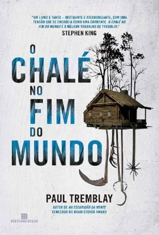 Baixar Livro O Chalé No Fim do Mundo - Paul Tremblay em ePub PDF Mobi ou Ler Online