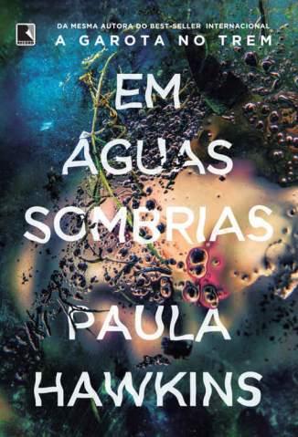 Baixar Em Águas Sombrias - Paula Hawkins ePub PDF Mobi ou Ler Online