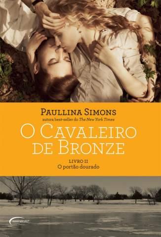Baixar O Portão Dourado - O Cavaleiro de Bronze Vol. 2 - Paullina Simons ePub PDF Mobi ou Ler Online