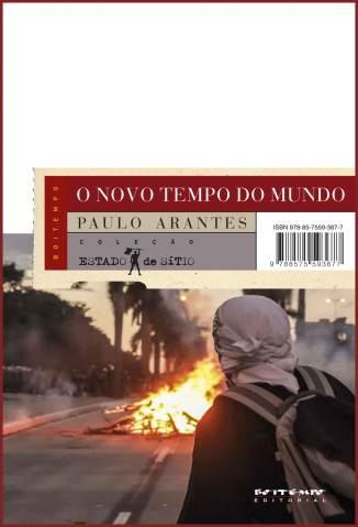 Baixar O Novo Tempo do Mundo. E Outros Estudos Sobre a Era da Emergência - Paulo Arantes ePub PDF Mobi ou Ler Online