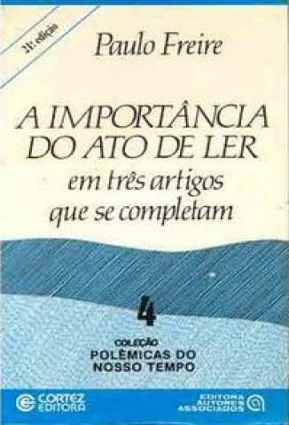 Baixar Livro A Importância do Ato de Ler - Paulo Freire em ePub PDF Mobi ou Ler Online