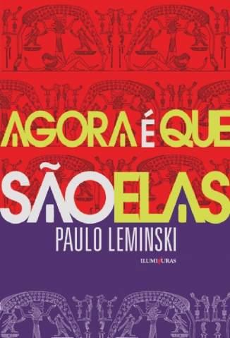 Baixar Agora é que São Elas - Paulo Leminski ePub PDF Mobi ou Ler Online