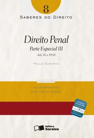 Baixar Direito Penal - Parte Especial III - Saberes do Direito Vol. 8 - Paulo Sumariva ePub PDF Mobi ou Ler Online