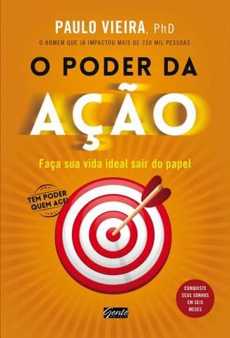 Baixar Livro O Poder da Ação - Paulo Vieira em ePub PDF Mobi ou Ler Online