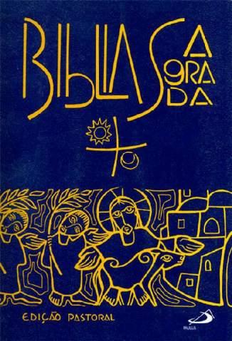 Baixar Livro Bíblia Sagrada - Edição Pastoral - Paulus em ePub PDF Mobi ou Ler Online