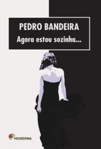 Baixar Agora Estou Sozinha - Pedro Bandeira ePub PDF Mobi ou Ler Online