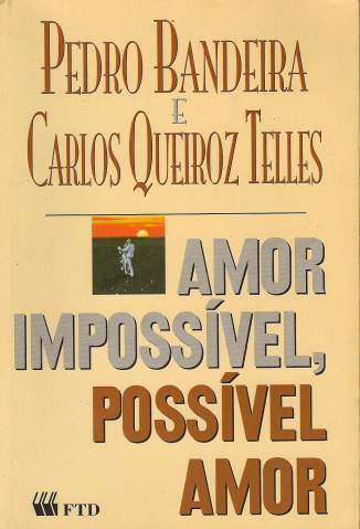 Baixar Amor Impossivel - Possivel Amor - Pedro Bandeira ePub PDF Mobi ou Ler Online