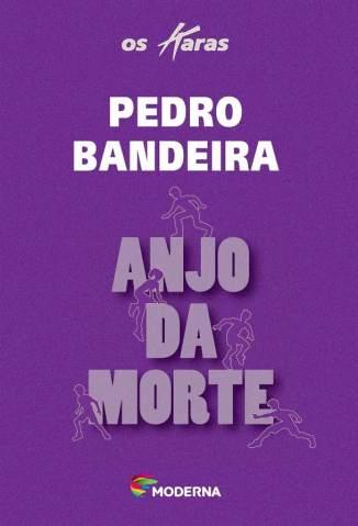 Baixar Anjo da Morte - Pedro Bandeira ePub PDF Mobi ou Ler Online