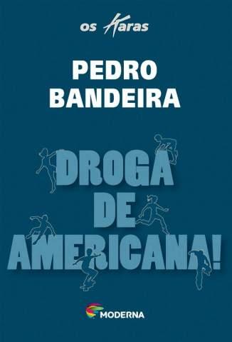 Baixar Droga de Americana! - Pedro Bandeira  ePub PDF Mobi ou Ler Online
