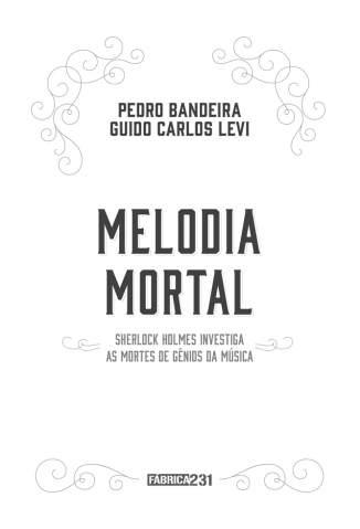 Baixar Melodia mortal: Sherlock Holmes investiga as mortes de gênios da música - Pedro Bandeira ePub PDF Mobi ou Ler Online