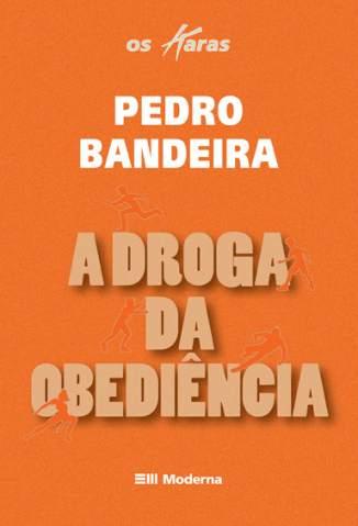 Baixar A Droga da Obediência - Pedro Bandeira ePub PDF Mobi ou Ler Online