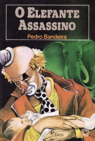 Baixar O Elefante Assassino - Pedro Bandeira ePub PDF Mobi ou Ler Online