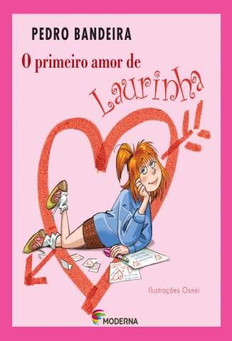 Baixar O Primeiro Amor de Laurinha - Pedro Bandeira ePub PDF Mobi ou Ler Online