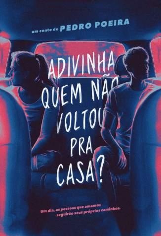 Baixar Livro Adivinha Quem Não Voltou Pra Casa? - Pedro Poeira em ePub PDF Mobi ou Ler Online