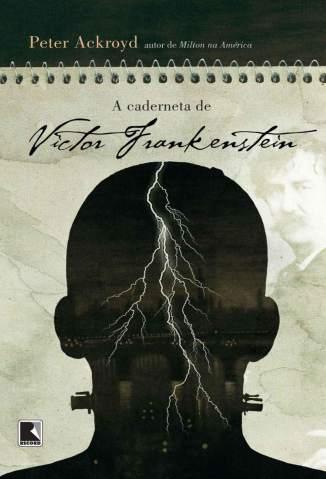 Baixar A Caderneta de Victor Frankenstein - Peter Ackroyd ePub PDF Mobi ou Ler Online