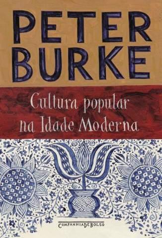 Baixar Cultura Popular Na Idade Moderna - Peter Burke ePub PDF Mobi ou Ler Online