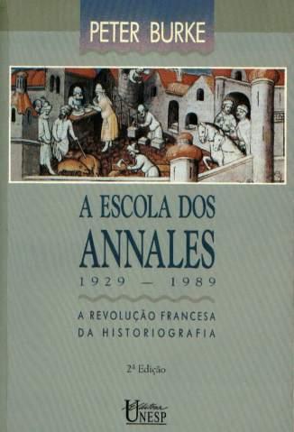 Baixar A Escola dos Annales (1929 - 1989) - Peter Burke ePub PDF Mobi ou Ler Online