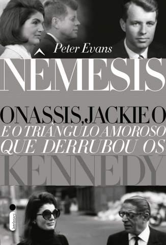 Baixar Nêmesis: Onassis, Jackie O e o triângulo amoroso que derrubou os Kennedy - Peter Evans ePub PDF Mobi ou Ler Online