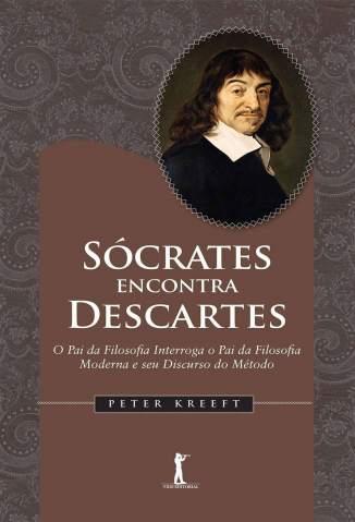 Baixar Sócrates Encontra Descartes - Peter Kreeft ePub PDF Mobi ou Ler Online