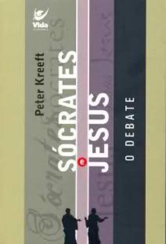 Baixar Sócrates e Jesus - o Debate - Peter Kreeft ePub PDF Mobi ou Ler Online