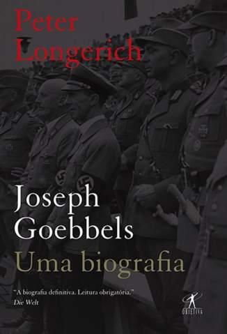Baixar Livro Joseph Goebbels - Uma Biografia - Peter Longerich em ePub PDF Mobi ou Ler Online