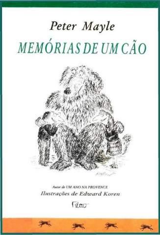 Baixar Memórias de um Cão - Peter Mayle ePub PDF Mobi ou Ler Online