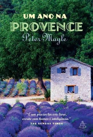 Baixar Um Ano Na Provence - Peter Mayle ePub PDF Mobi ou Ler Online