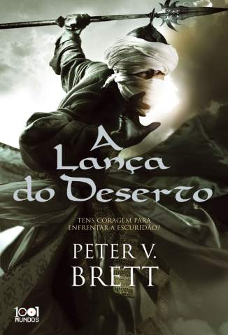 Baixar Livro A Lança do Deserto - Ciclo das Trevas Vol. 2 - Peter V. Brett em ePub PDF Mobi ou Ler Online