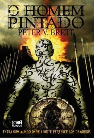Baixar Livro O Homem Pintado - Ciclo das Trevas Vol. 1 - Peter V. Brett  em ePub PDF Mobi ou Ler Online