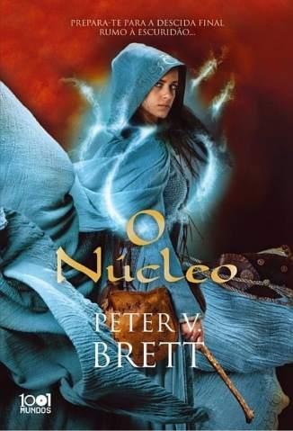 Baixar Livro O Núcleo - O Ciclo da Noite dos Demónios Vol. 5 - Peter V. Brett em ePub PDF Mobi ou Ler Online