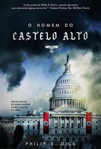 Baixar Livro O Homem do Castelo Alto - Philip K. Dick em ePub PDF Mobi ou Ler Online