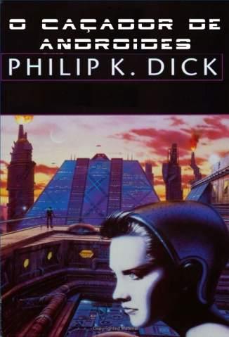 Baixar O Caçador de Androides - Philip K Dick ePub PDF Mobi ou Ler Online