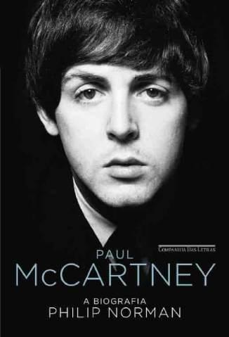 Baixar Livro Paul McCartney: A Biografia - Philip Norman em ePub PDF Mobi ou Ler Online